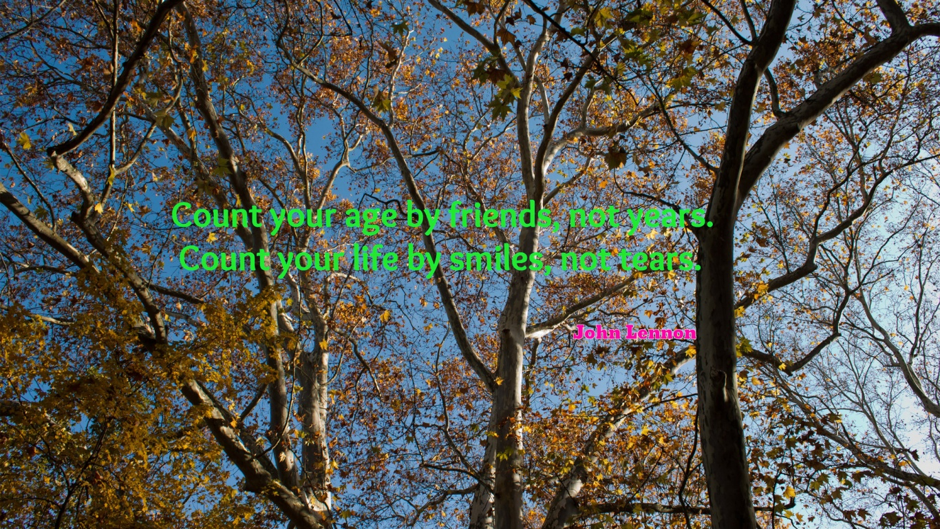 1366x768 Count your age by friends, not years   , quote