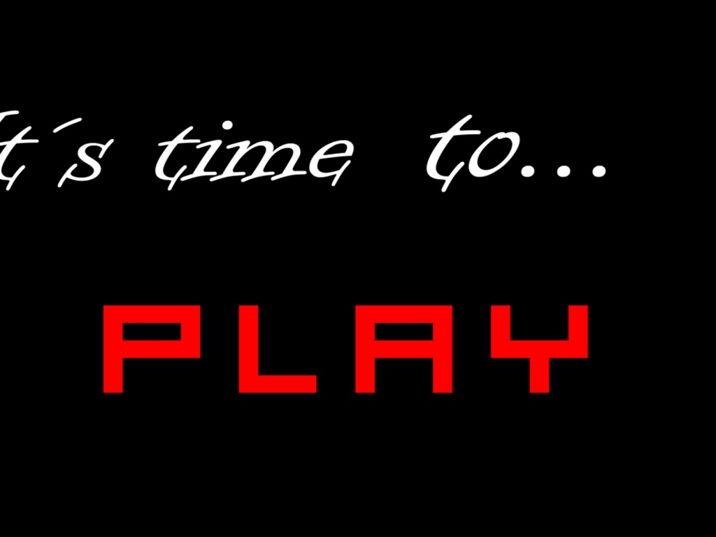 1024x768 It´s time to PLAY