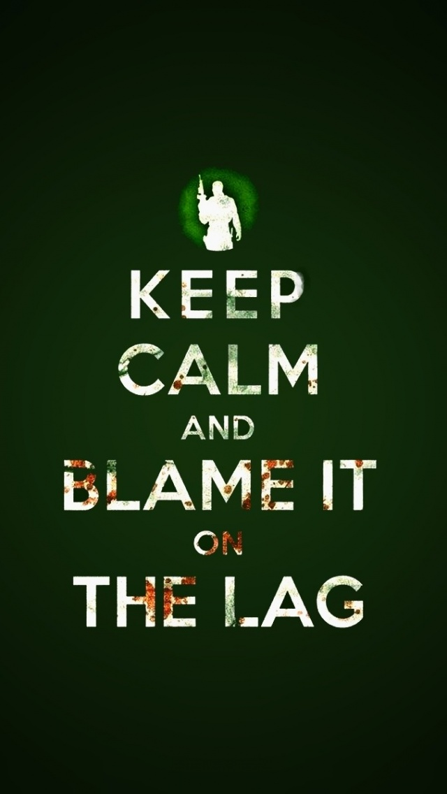 640x1136 Keep Calm And Blame It On The Lag Iphone 5 Wallpaper