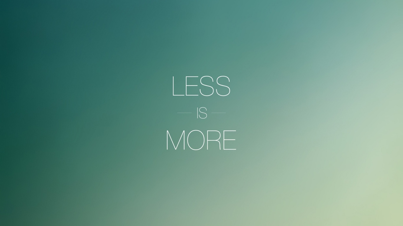 1366x768 less is more desktop pc and mac wallpaper for Wallpaper for less