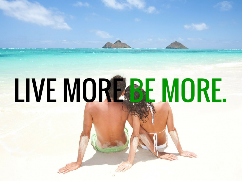 1024x768 Live more. Be more.