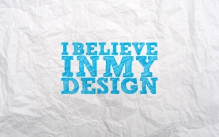 Random: I Believe in my Design