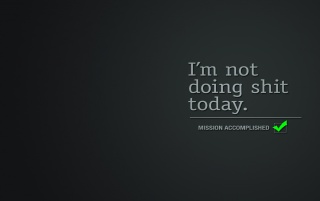 I'm not doing shi- today wallpapers and stock photos