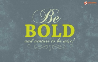 Be bold! wallpapers and stock photos