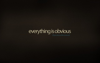 Everything is Obvious wallpapers and stock photos