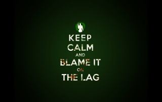 Keep Calm and Blame it on the Lag wallpapers and stock photos