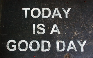 Today Is A Good Day wallpapers and stock photos