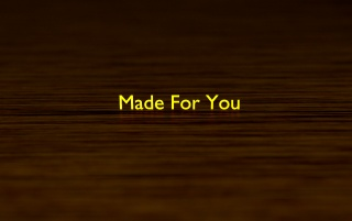 Made for You wallpapers and stock photos