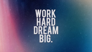 Work Hard Dream Big wallpapers and stock photos