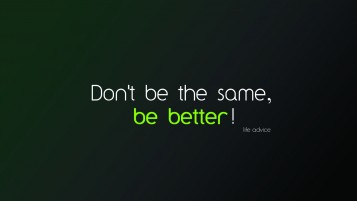 Be Better wallpapers and stock photos