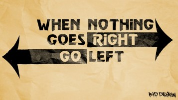 When Nothing Goes Right Go Lef wallpapers and stock photos