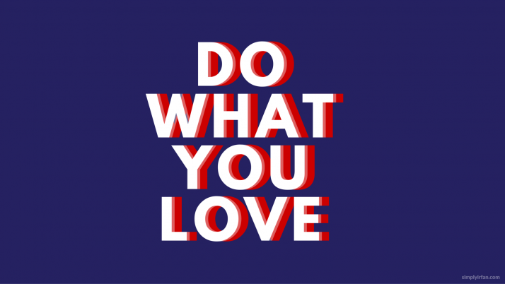 Do What You Love by Irfan wallpapers and stock photos