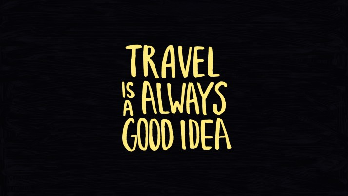 Random: Travel is a good idea