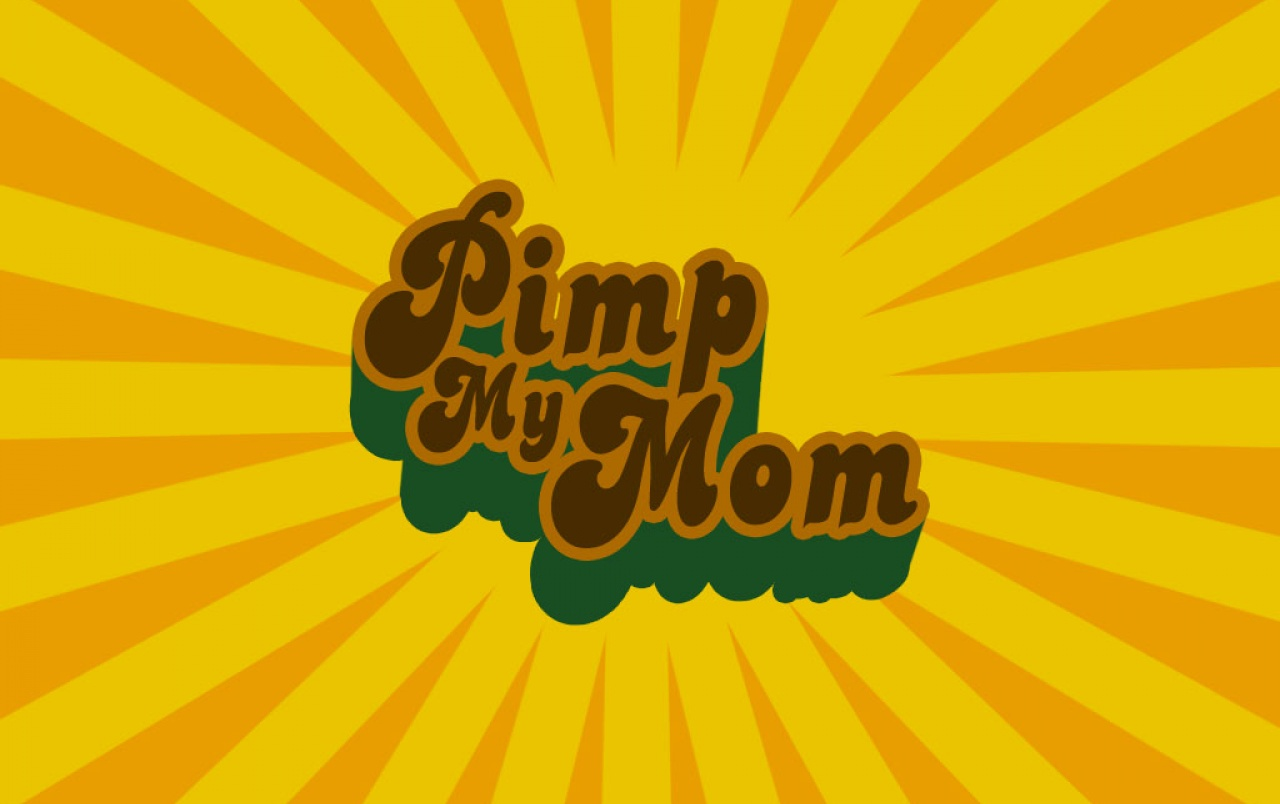 Pimp my mom wallpapers