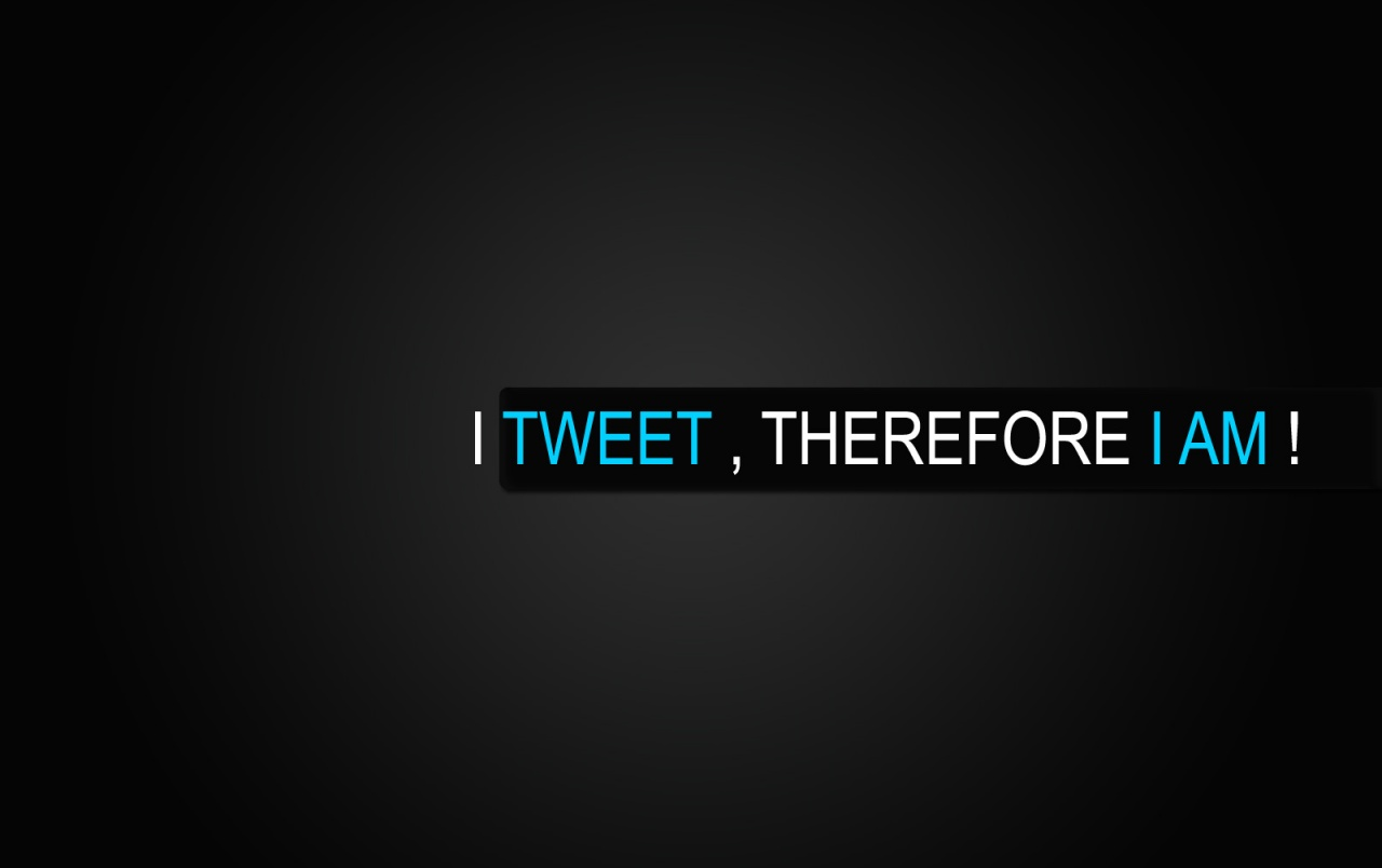 I tweet, therefore I am! wallpapers