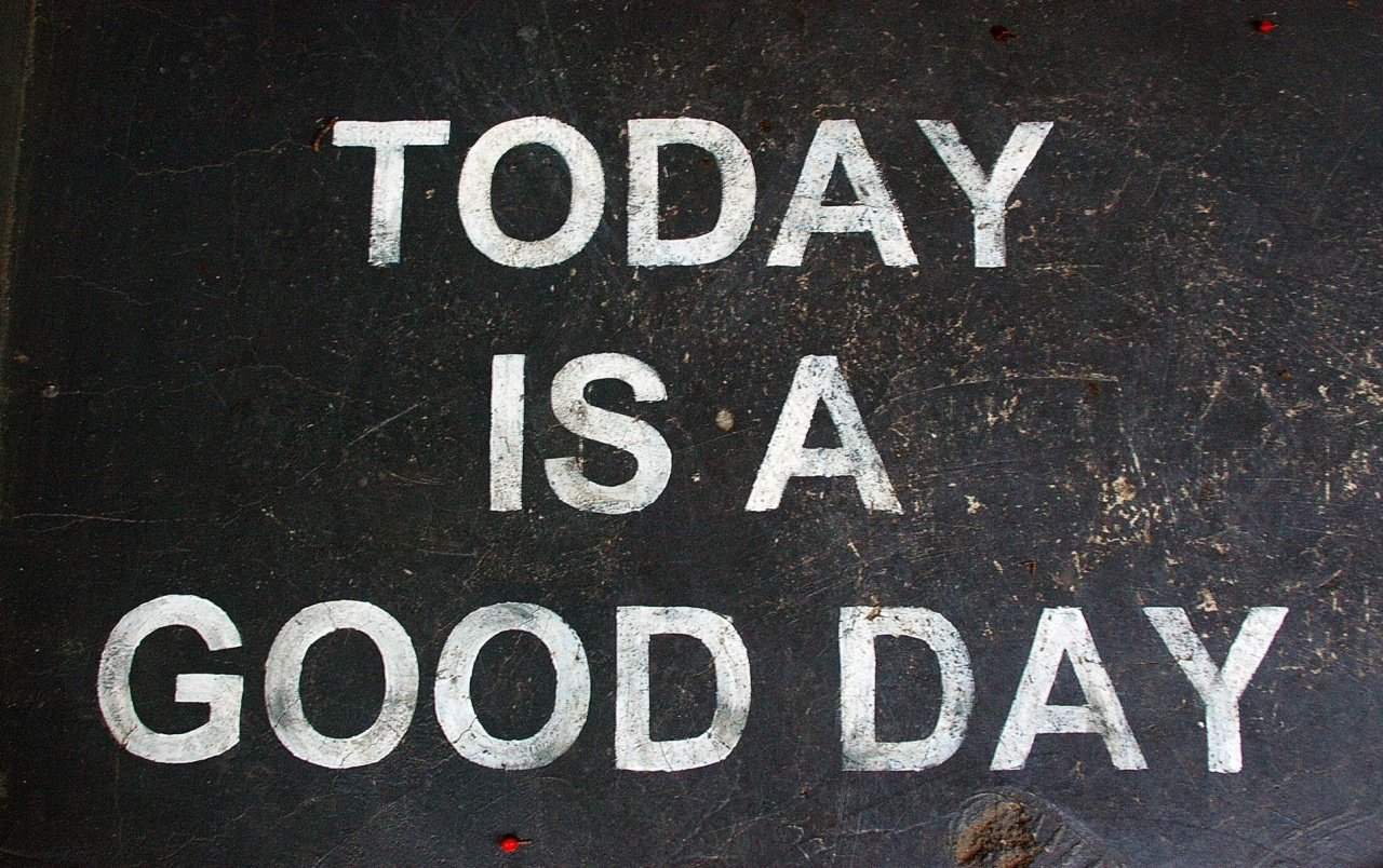 Today Is A Good Day Wallpapers Today Is A Good Day Stock Photos