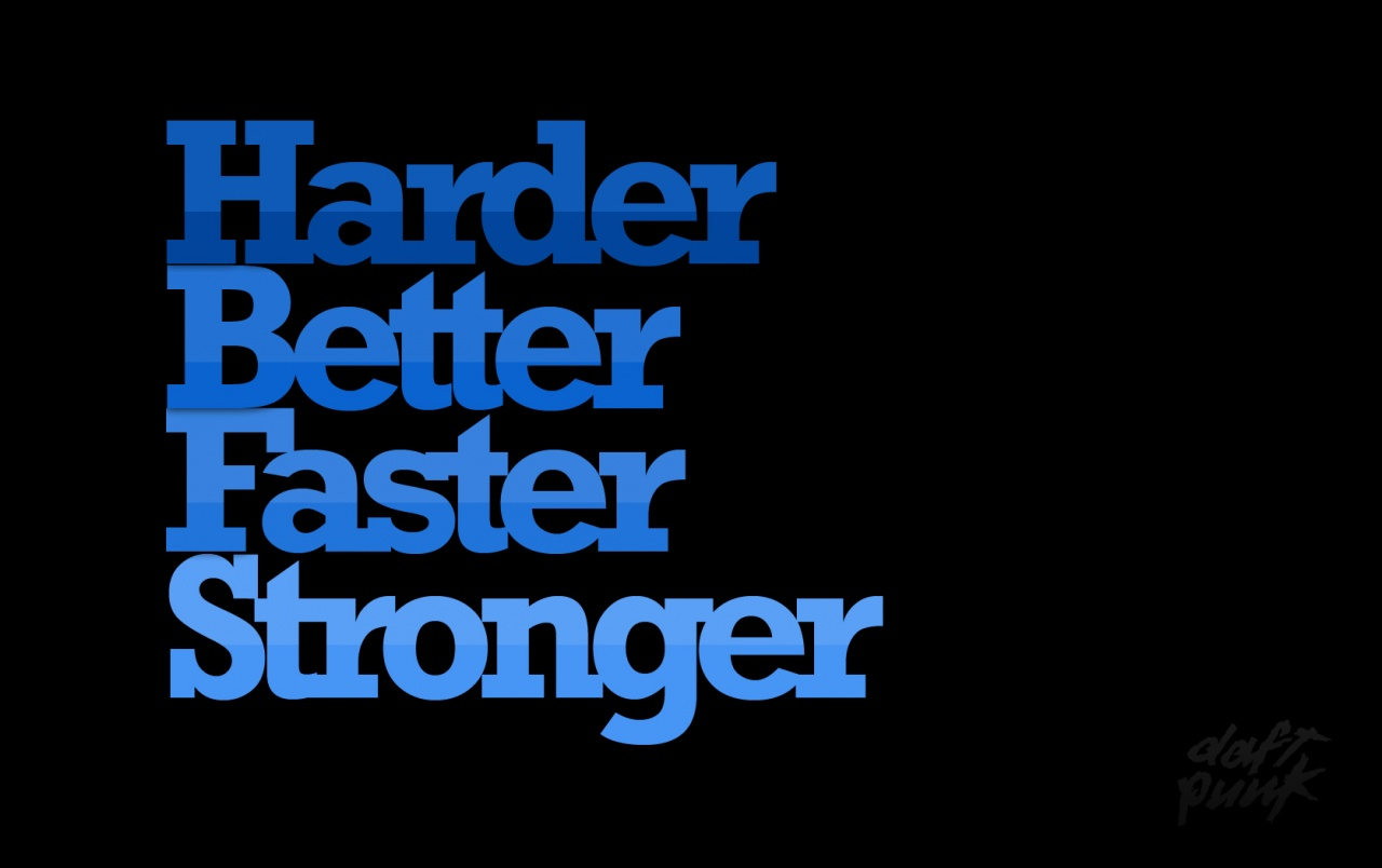 Harder Better Faster Stronger wallpapers
