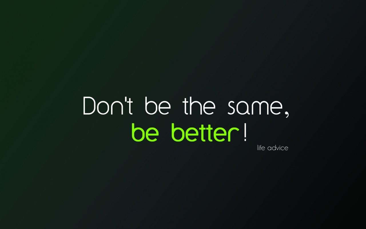 Be Better wallpapers